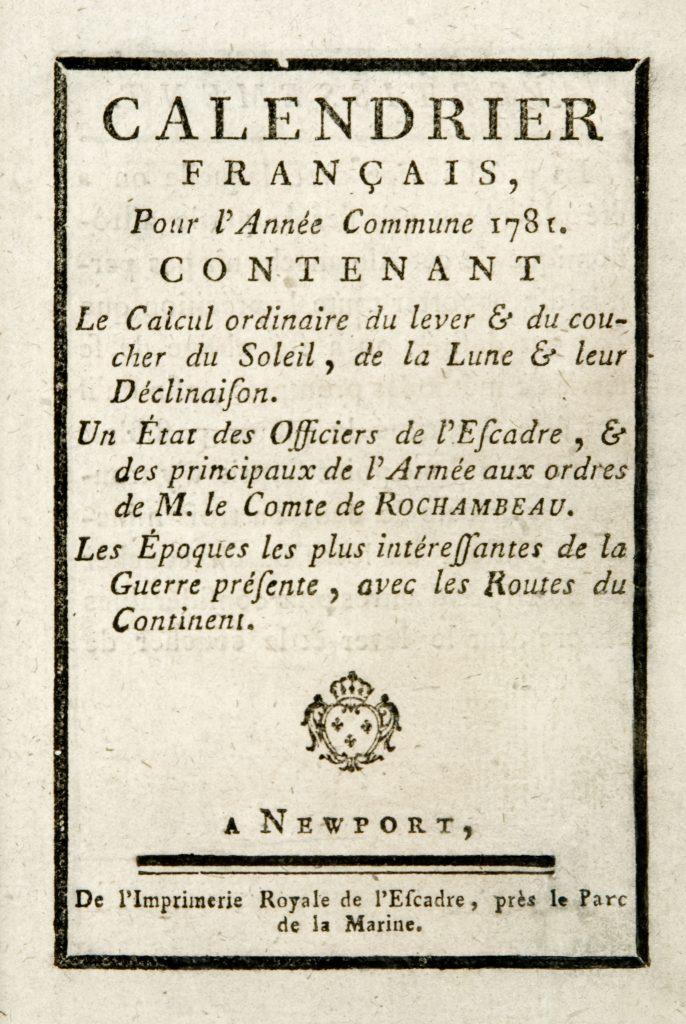 Calendrier Français, Pour l'Année Commune 1781, Newport: De l'Imprimerie Royale de l'Escadre, près le Parc de la Marine, [1781]