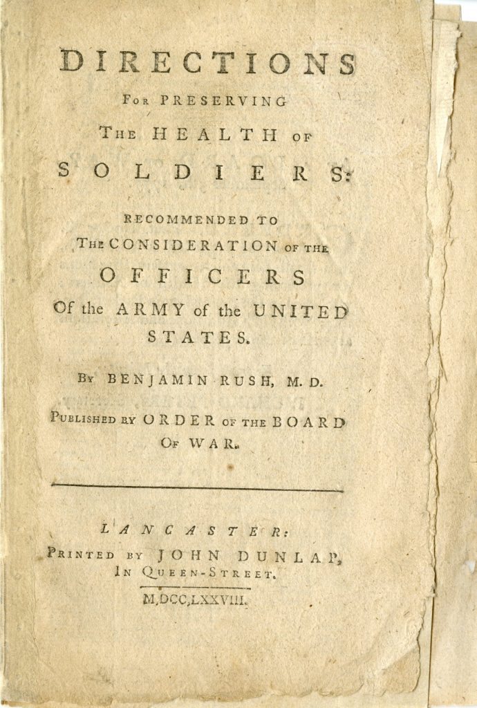 Directions for Preserving the Health of Soldiers: Recommended to the Consideration of the Officers of the Army of the United States, Benjamin Rush, Lancaster, [Pa.]: Printed by John Dunlap, 1778