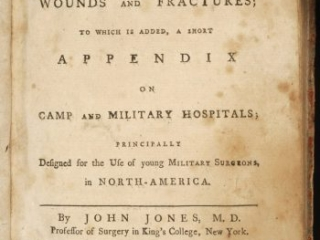 <em>Plain Concise Practical Remarks on the Treatment of Wounds and Fractures</em> by John Jones, 1775