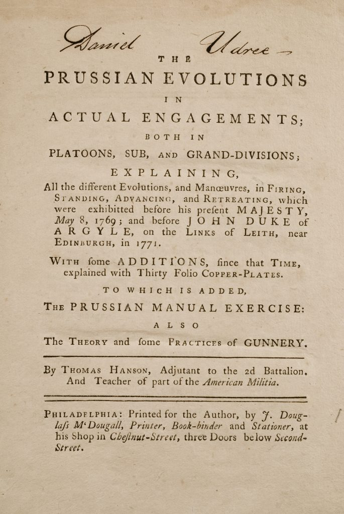 The Prussian Evolutions in Actual Engagements, Thomas Hanson, Philadelphia: Printed for the Author, by J. Douglass M'Dougall, [1775]