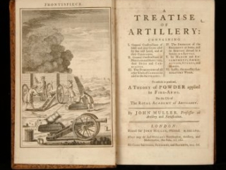 A Treatise of Artillery, John Muller, London: Printed for John Millan, 1757