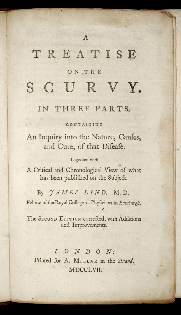A Treatise on the Scurvy … Containing an Inquiry into the Nature, Causes, and Cure, of that Disease, James Lind, London: Printed for A. Millar, 1757
