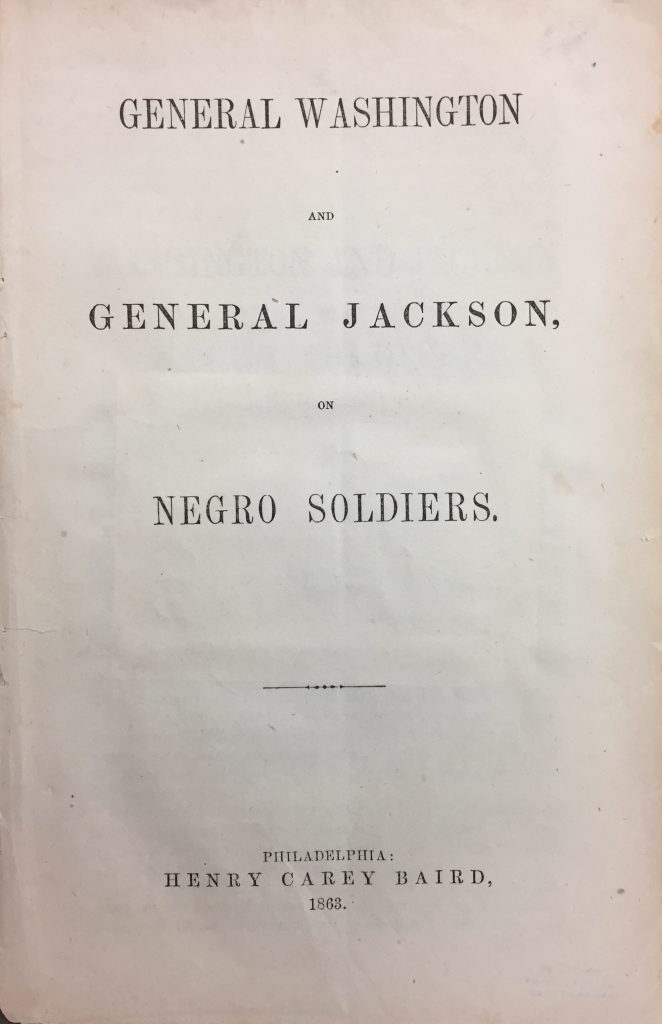 General Washington and General Jackson, on Negro Soldiers, Philadelphia: Henry Carey Baird, 1863