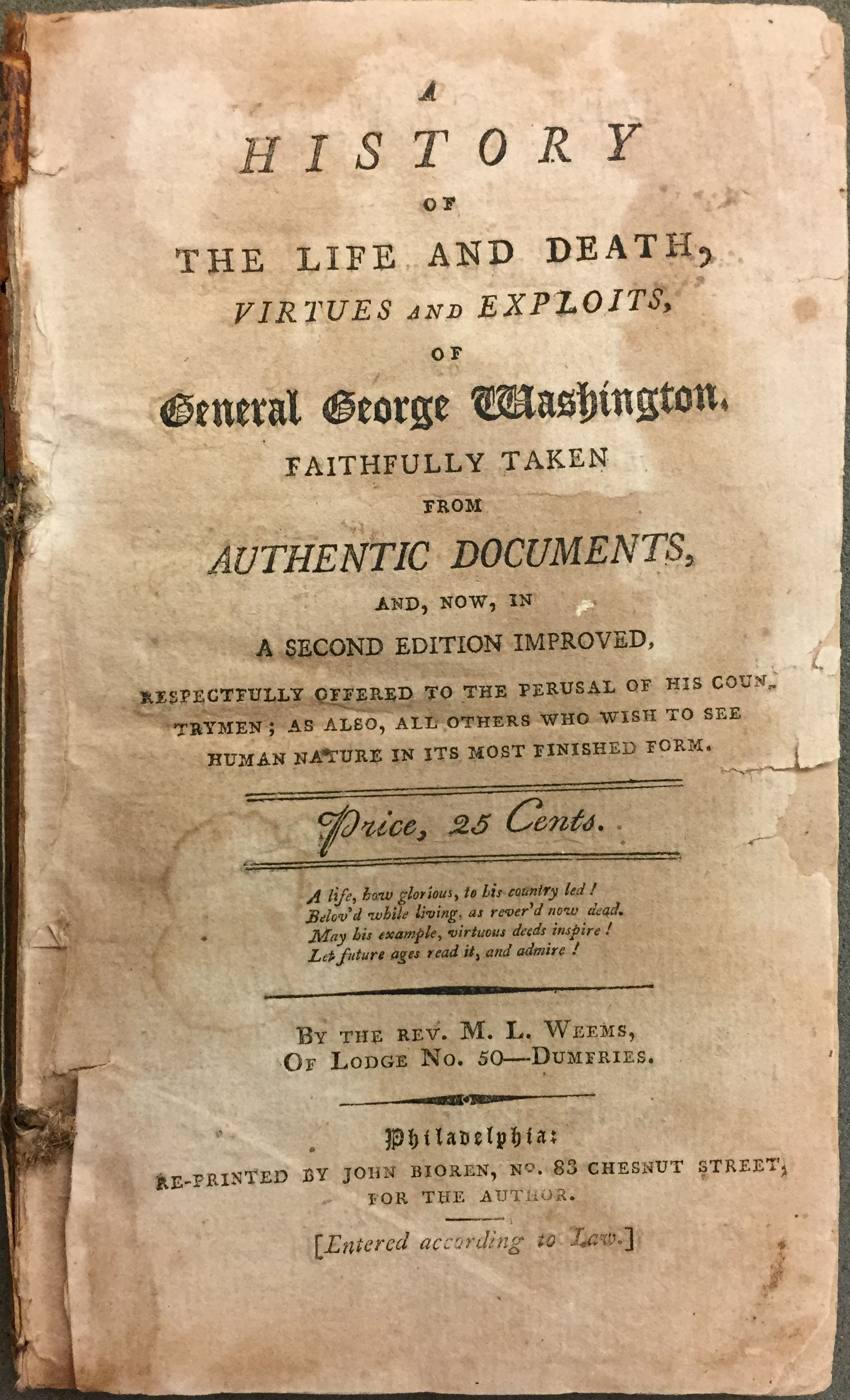 A History of the Life and Death, Virtues and Exploits of General George Washington, Mason Locke Weems, Philadelphia: Re-printed by John Bioren, for the author, [1800]