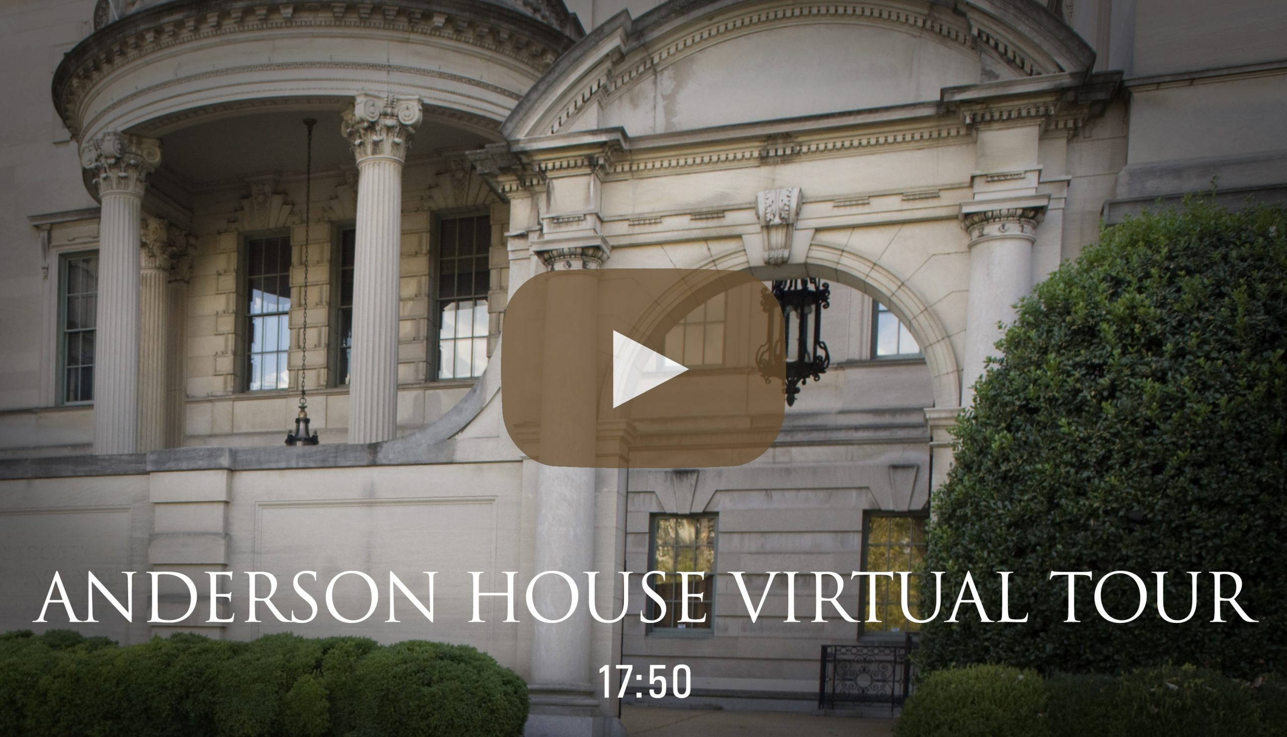 Watch a virtual tour video of Anderson House, headquarters of the American Revolution Institute of the Society of the Cincinnati.